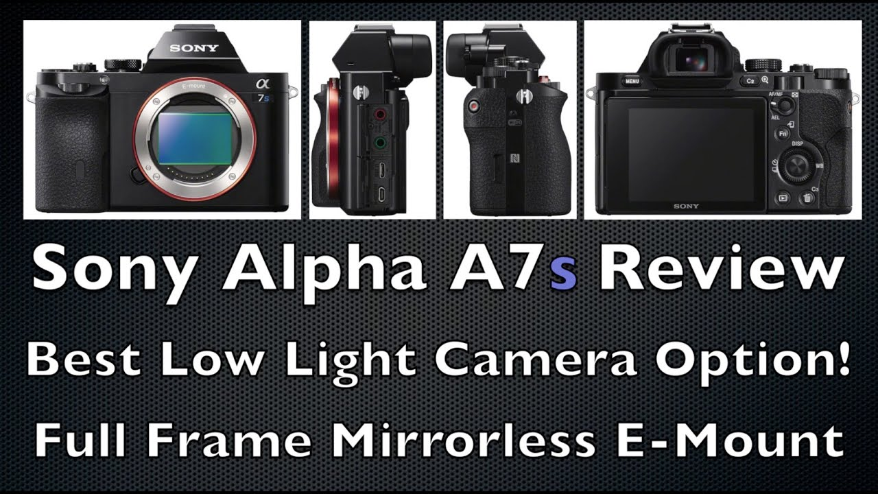 Sony Alpha A7s Review - Best Low Light High ISO Camera Option & Sony Alpha A7s Review - Best Low Light High ISO Camera Option ... azcodes.com