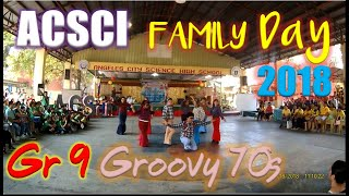 Grade 9 Dance Groovy 70s - Family Day 2018 Angeles City Science Highschool (ACSCI)