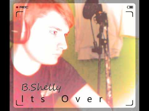 B.Shelly - Its Over (ft Ravaughn)