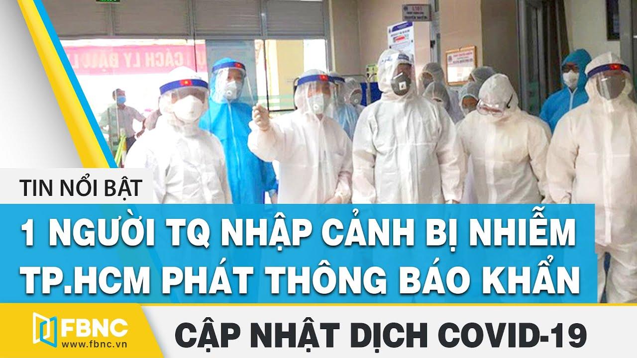 Covid 19 Hom Nay Virus Corona 1 Người Tq Nhập Cảnh Bị Nhiễm Tp Hcm Phat Thong Bao Khẩn Fbnc Youtube