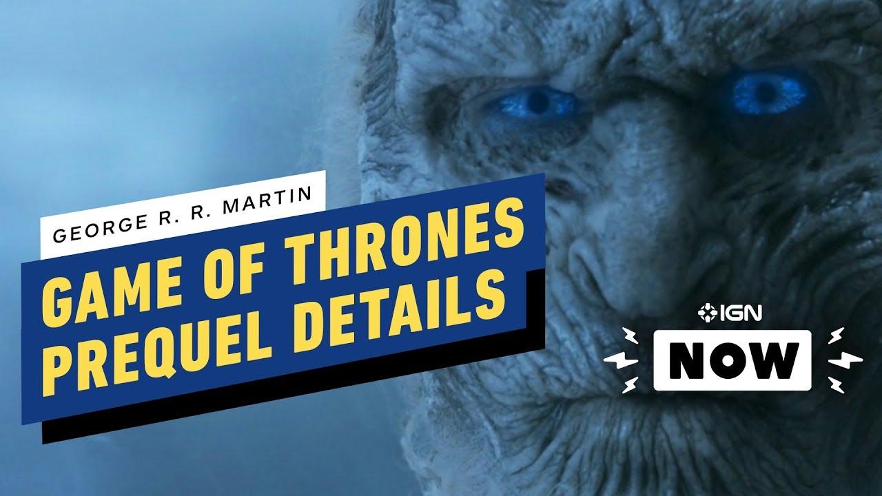 Game of Thrones Prequel: George R. R. Martin enthüllt neue Details - IGN Now + video