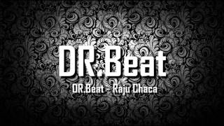 DR.Beat - Raju Chaca