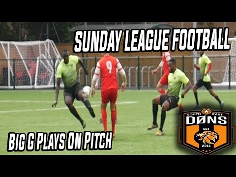 "SE DONS SUNDAY LEAGUE: ""Big G Plays On Pitch"""