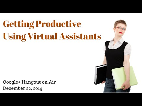 Getting Productive Using Virtual Assistants