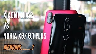 Xiaomi Mi A2 vs Nokia X6 / 6.1 Plus Indonesia -  Mending........?
