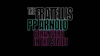 The Fratellis  - Strangers In The Street (feat. PP Arnold) (Official Audio)