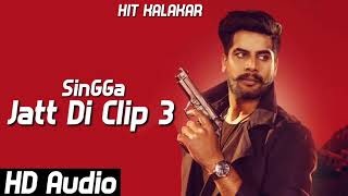 Jatt Di Clip 3 Singga Full Song - Westren Penduz - New Punjabi.mp3