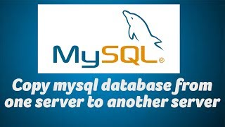 Copy mysql database from one server to another server