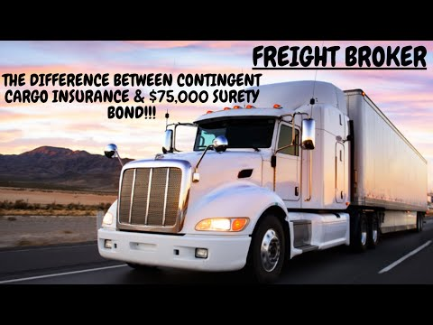 FREIGHT BROKER | DIFFERENCE BETWEEN CONTINGENT CARGO INSURANCE AND $75,000 SURETY BOND