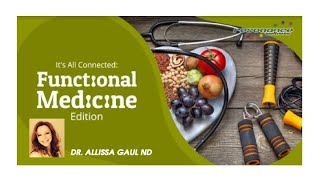 It's All Connected! Functional Medicine Edition