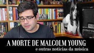 A morte de Malcolm Young e outras notícias do mundo da música | Notícias | Alta Fidelidade