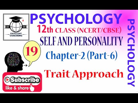 #Psychology||#NCERT|| #Class 12|| #Ch2||(#Part 6)||Trait Approach Of Personality