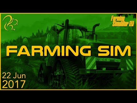 Farming Simulator 17   22nd June 2017   SquirrelPlus