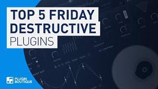 Destructive Plugins | Top Five Friday