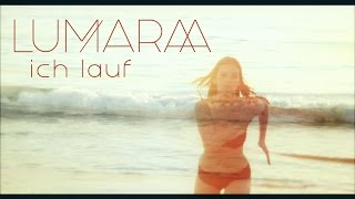 LUMARAA ✖️ ICH LAUF✖️ [Official Video] ► VÖ 10.03.2017 ◄ - Lumaraa