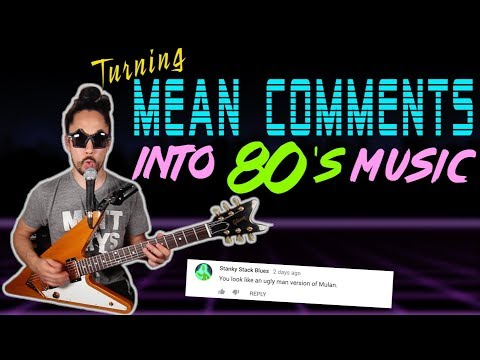 Turning Mean Comments Into 80s Music