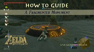 Breath of the Wild - A Fragmented Monument Guide