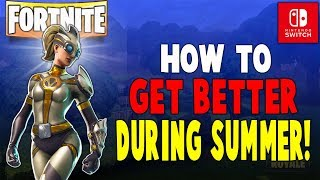 How To Get Better During Summer Break!! - Fortnite Battle Royale (Nintendo Switch)