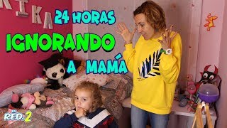 24 HORAS IGNORANDO A MI MADRE!! Enreda2