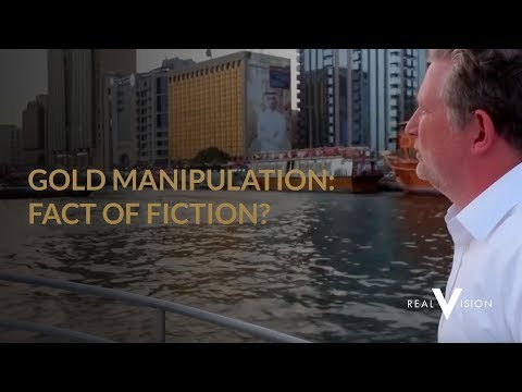 Gold Manipulation: Fact or Fiction? | Gold | Real Vision™