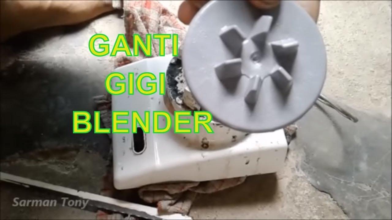 Cara Memperbaiki Blender Rusak Gerigi Youtube