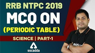 RRB NTPC Exam Preparation 2019 | Science Questions on Periodic Table (Part 1)