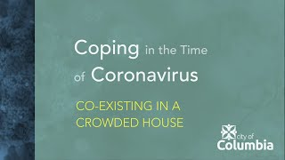 Coping in the Time of Coronavirus: Co-existing in a Crowded House