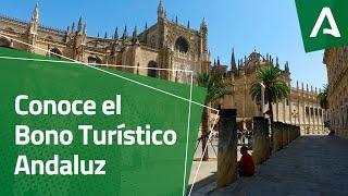 Conoce el Bono Turístico Andaluz | #BonoTurísticoAndaluz