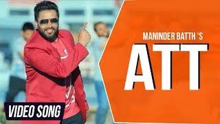 Latest Punjabi Song | ATT | Maninder Batth | Full Video Song | Batth Records