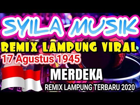 SYILA MUSIK, REMIX LAMPUNG TERBARU 2020, SYILA MUSIK TERBARU 2020, INDONESIA MERDEKA, REMIX VIRAL