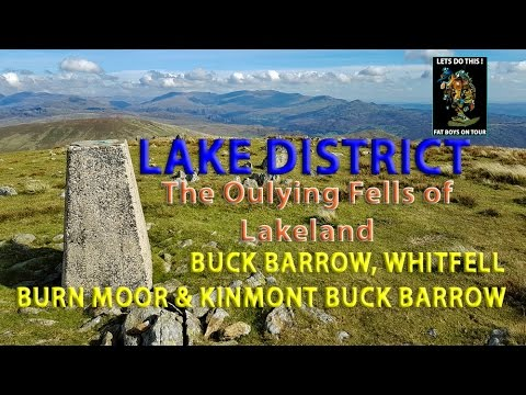 Lake District - The Outlying Fells - BUCK BARROW, WHITFELL, BURN MOOR & KINMONT BUCK BARROW