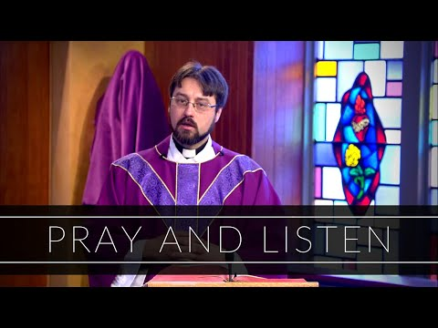 Pray and Listen | Homily: Father Adrian Milik