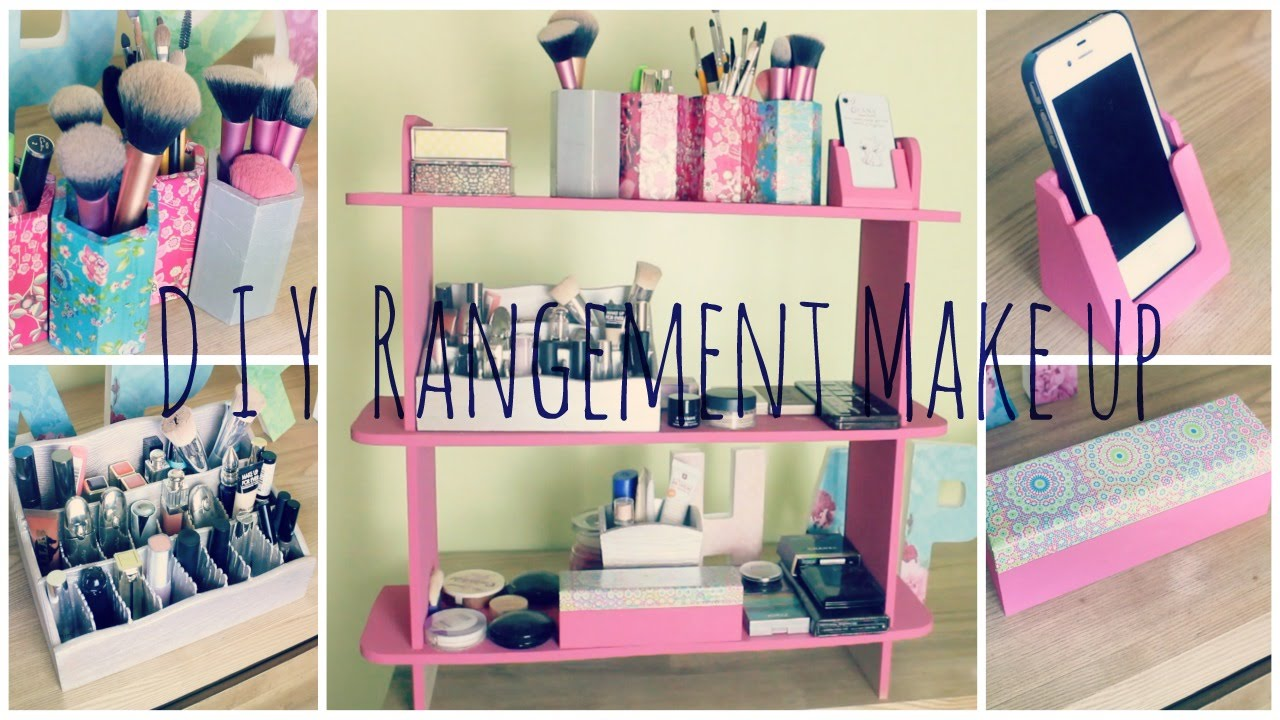 D i y 3 rangement make up youtube Faire sa chambre