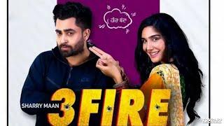 3 FIRE : Sharry Mann  Feat MistaBaaz   Swaalina   New Punjabi Songs 2019   Teen Fire