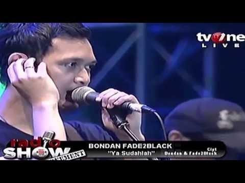 Bondan & Fade 2 Black - Ya Sudahlah