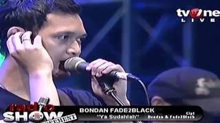 Video Bondan & Fade 2 Black - Ya Sudahlah download MP3, 3GP, MP4, WEBM, AVI, FLV Oktober 2018