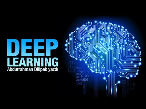 Abdurrahman Dilipak : Deep Learning