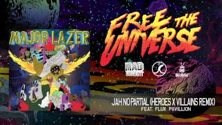 Major Lazer Jah No Partial Heroes & Villians Remix Featuring Flux Pavilion Official Hq Audio