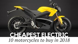 10 Cheapest Electric Motorcycles on Sale in 2018 (Prices and Specs Reviewed)