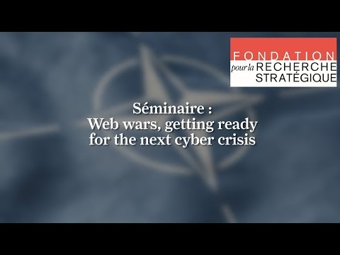 Séminaire FRS : Web Wars, Getting Ready For The Next Cyber Crisis