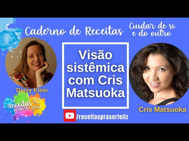 😊 Visão sistêmica por Cris Matsuoka