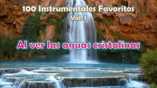 100 Instrumentales Favoritos vol. 1 - 016 Al ver las aguas cristalinas