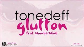 """Tonedeff - """"Glutton (feat. NumberNin6)"""" - Glutton [EP] (1/5)"""