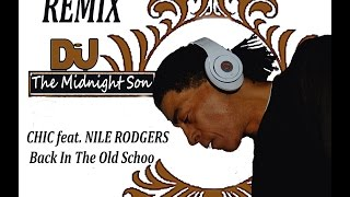 chic feat nile rodgers back in the old school the midnight son