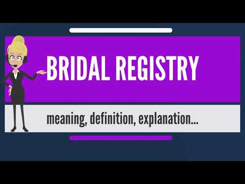 What is BRIDAL REGISTRY? What does BRIDAL REGISTRY mean? BRIDAL REGISTRY meaning & explanation