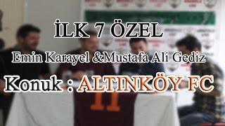 İLK 7 ÖZEL Altınköy FC