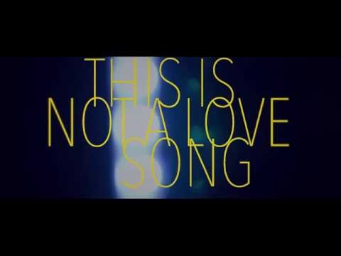 """This is not a love song"" trailer 2016"