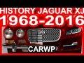 HISTÓRIA Jaguar XJ 1968-2016 #Jaguar