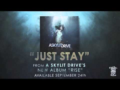 A SKYLIT DRIVE  - Just Stay