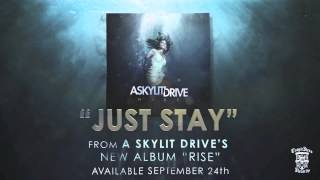 A SKYLIT DRIVE  - Just Stay Mp3